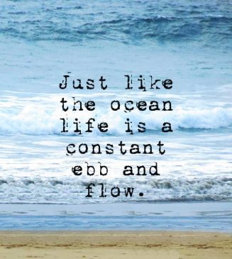 just-lik-the-ocean-life-is-a-constant-ebb-and-flow-640x716